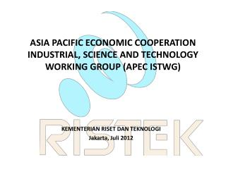 ASIA PACIFIC ECONOMIC COOPERATION INDUSTRIAL, SCIENCE AND TECHNOLOGY WORKING GROUP (APEC ISTWG)