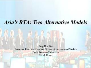 Asia's RTA: Two Alternative Models