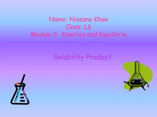 Name:  Nissana  Khan Class: L6 Module 2- Kinetics and Equilibria
