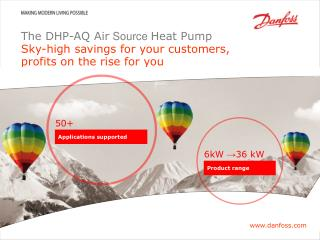 The DHP-AQ Air  Source  Heat Pump Sky-high savings for your customers, profits on the rise for you