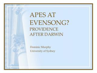 APES AT EVENSONG? PROVIDENCE  AFTER DARWIN