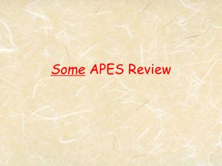 Some  APES Review