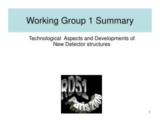 Working Group 1 Summary