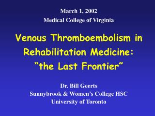 "Venous Thromboembolism in Rehabilitation Medicine:  ""the Last Frontier"""