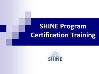 SHINE Program Certification Training