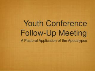 Youth Conference Follow-Up Meeting