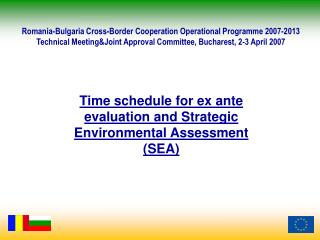 Time schedule for ex ante evaluation and Strategic Environmental Assessment (SEA)