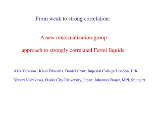 From weak to strong correlation : A new renormalization  group