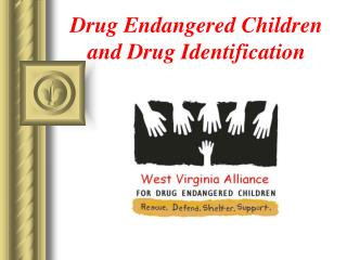 Drug Endangered Children and Drug Identification
