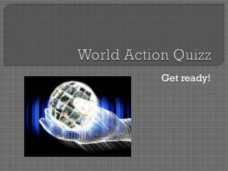 World Action  Quizz