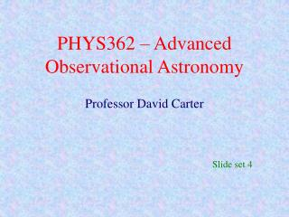 PHYS362 – Advanced Observational Astronomy