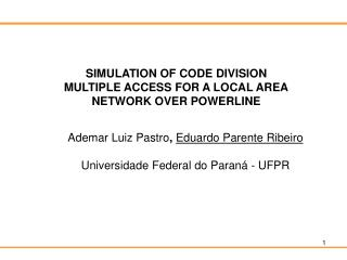 SIMULATION OF CODE DIVISION MULTIPLE ACCESS FOR A LOCAL AREA NETWORK OVER POWERLINE