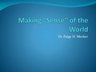 "Making ""Sense"" of the World"