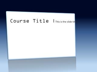 Course Title | This is the slide title