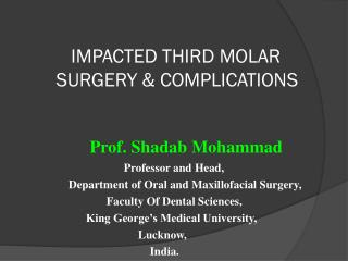 IMPACTED THIRD MOLAR            SURGERY & COMPLICATIONS