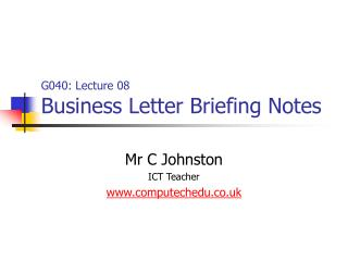 G040: Lecture 08 Business Letter Briefing Notes