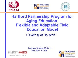 Hartford Partnership Program for Aging Education:  Flexible and Adaptable Field Education Model