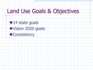 Land Use Goals & Objectives