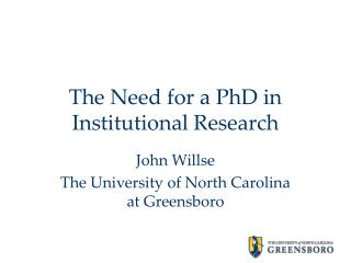 The Need for a PhD in  Institutional Research