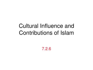 Cultural Influence and Contributions of Islam