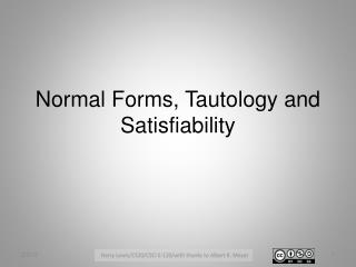 Normal Forms, Tautology and Satisfiability