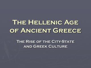The Hellenic Age of Ancient Greece