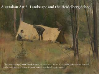 Australian Art 3- Landscape and the Heidelberg School