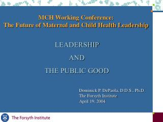 MCH Working Conference: The Future of Maternal and Child Health Leadership