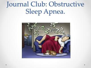 Journal Club: Obstructive Sleep Apnea.