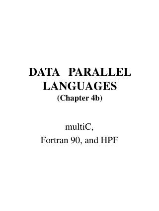 DATA   PARALLEL LANGUAGES (Chapter 4b)
