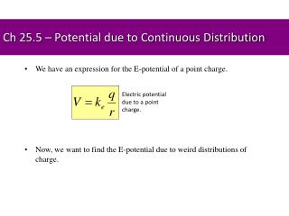 Ch 25.5 – Potential due to Continuous Distribution