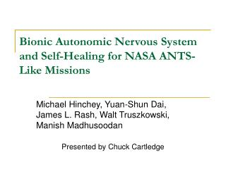 Bionic Autonomic Nervous System and Self-Healing for NASA ANTS-Like Missions