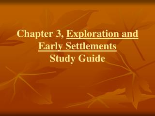 Chapter 3,  Exploration and Early Settlements Study Guide