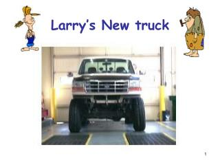 Larry's New truck