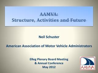 AAMVA: Structure, Activities and Future