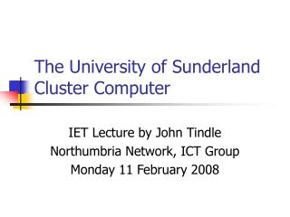 The University of Sunderland Cluster Computer