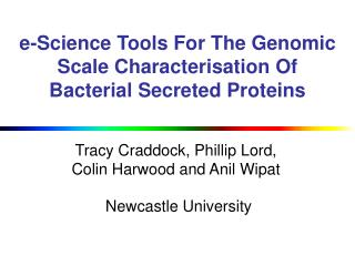 e-Science Tools For The Genomic Scale Characterisation Of Bacterial Secreted Proteins