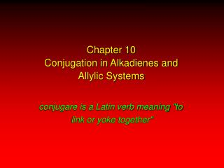 Chapter 10 Conjugation in Alkadienes and Allylic Systems
