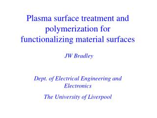 Plasma surface treatment and polymerization for functionalizing material surfaces JW Bradley