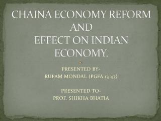 CHAINA ECONOMY REFORM AND  EFFECT ON INDIAN ECONOMY.