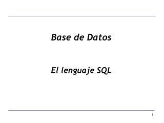 Base de Datos El lenguaje SQL