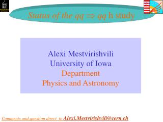Alexi Mestvirishvili University of Iowa Department Physics and Astronomy