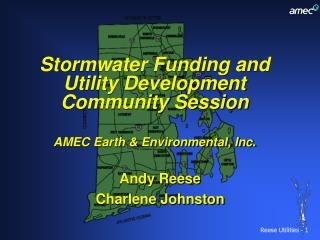Stormwater Funding and Utility Development Community Session AMEC Earth & Environmental, Inc.
