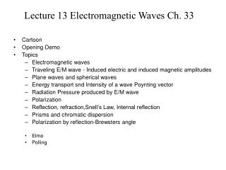 Lecture 13 Electromagnetic Waves Ch. 33