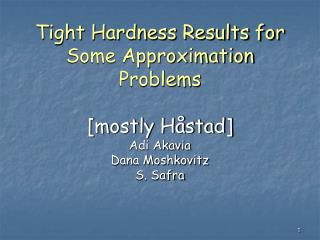 Tight Hardness Results for Some Approximation Problems [mostly Håstad]