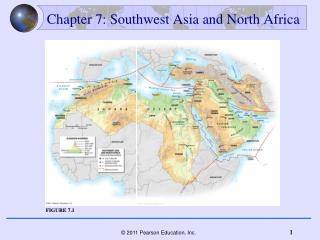 Chapter 7: Southwest A s ia and North Africa