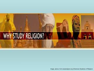 Image, above, from studyreligion (American Academy of Religion)