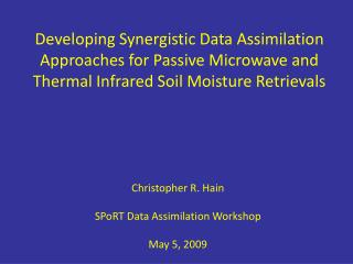 Christopher R. Hain SPoRT Data Assimilation Workshop May 5, 2009