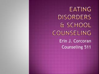 Eating Disorders & SCHOOL Counseling