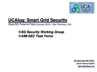 SG Security WG Chair: Darren  Reece  Highfill darren@utilisec